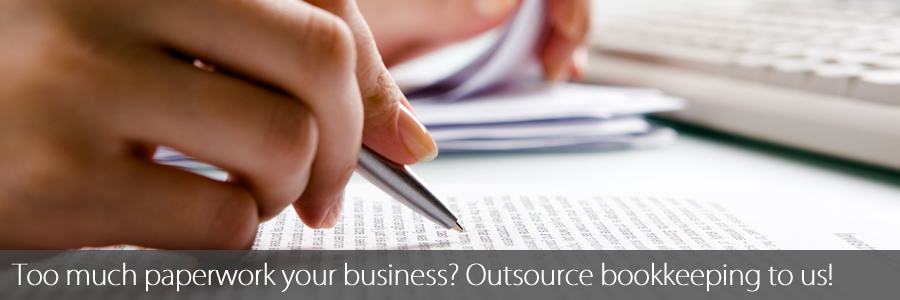Too much paperwork your business? Outsource bookkeeping to us!